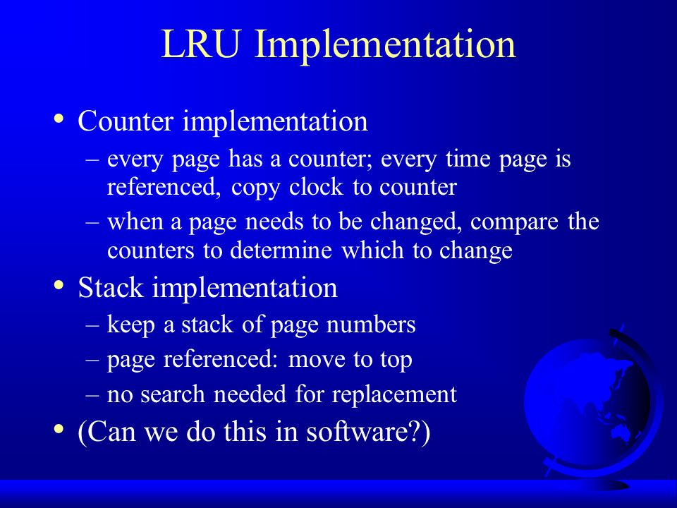 LRU Implementation Counter implementation Stack implementation