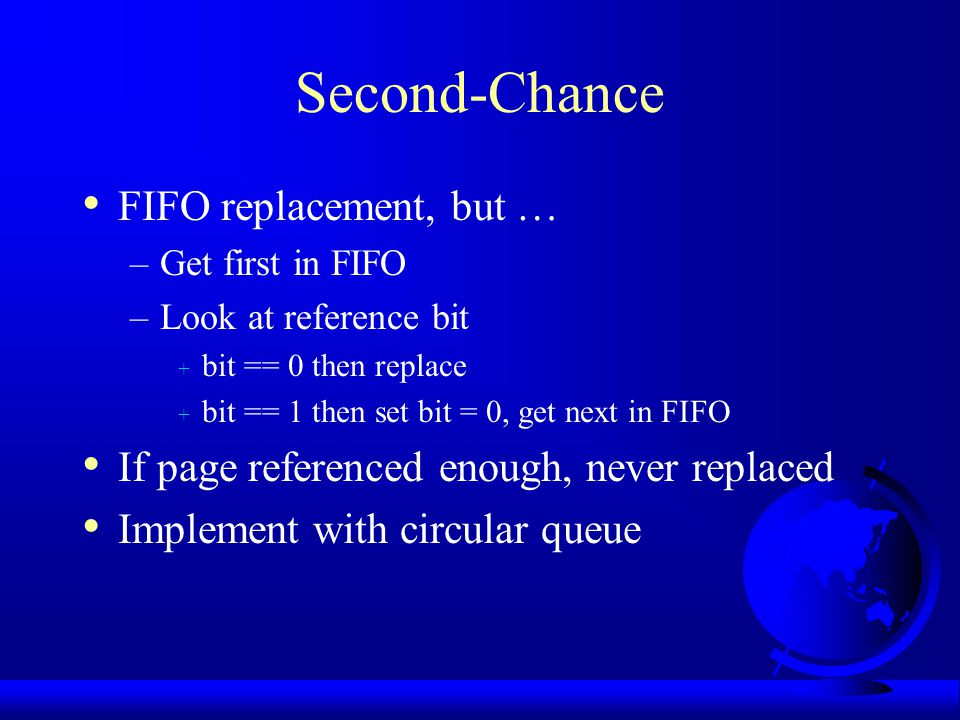 Second-Chance FIFO replacement, but …