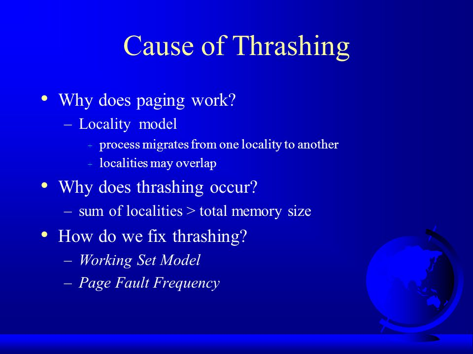 Cause of Thrashing Why does paging work Why does thrashing occur