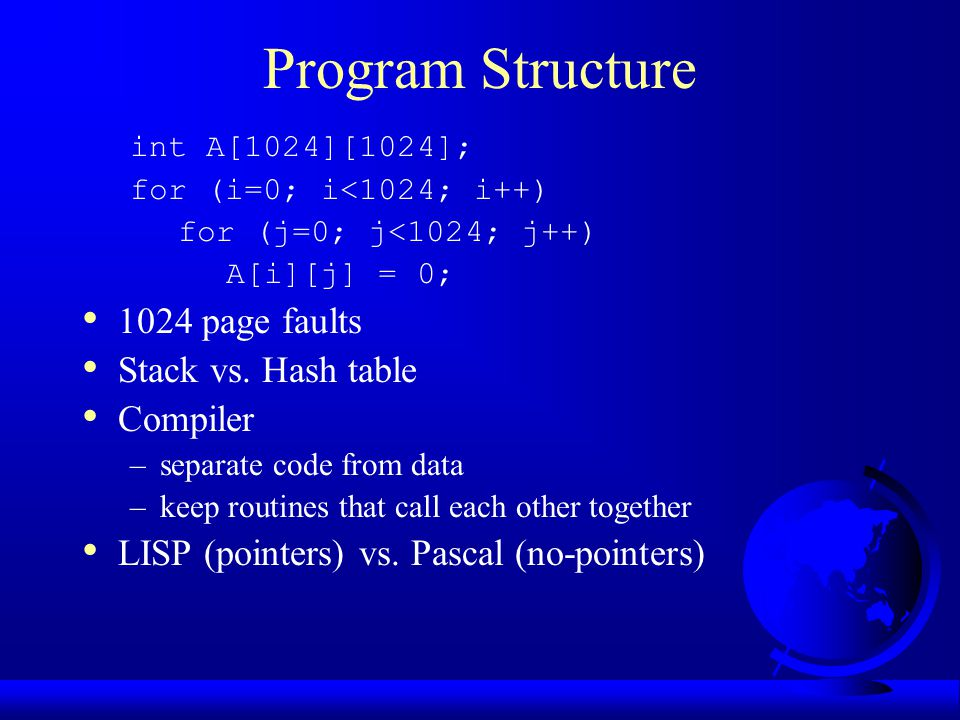 Program Structure 1024 page faults Stack vs. Hash table Compiler