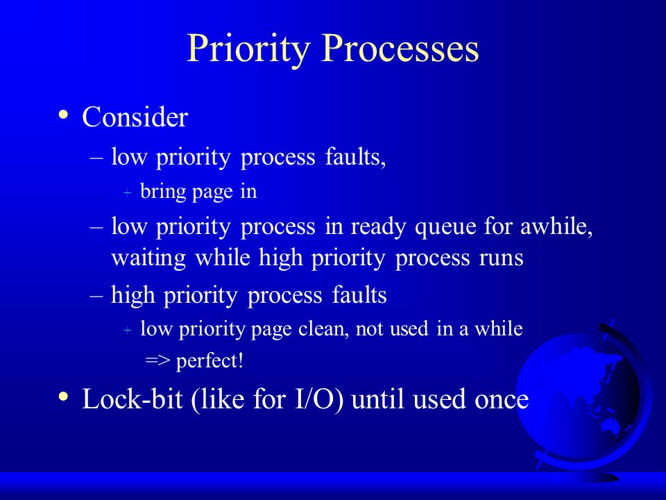 Priority Processes Consider Lock-bit (like for I/O) until used once