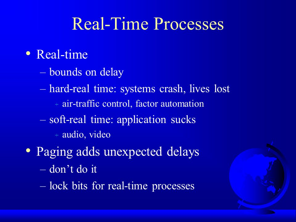 Real-Time Processes Real-time Paging adds unexpected delays