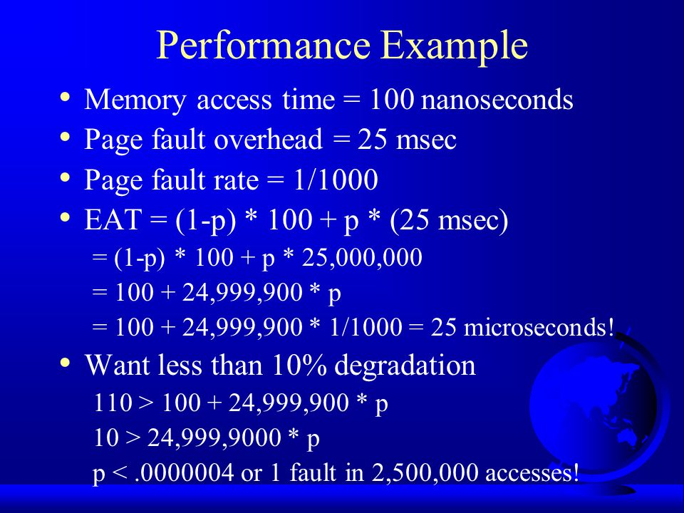 Performance Example Memory access time = 100 nanoseconds