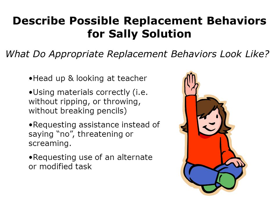 Describe Possible Replacement Behaviors for Sally Solution