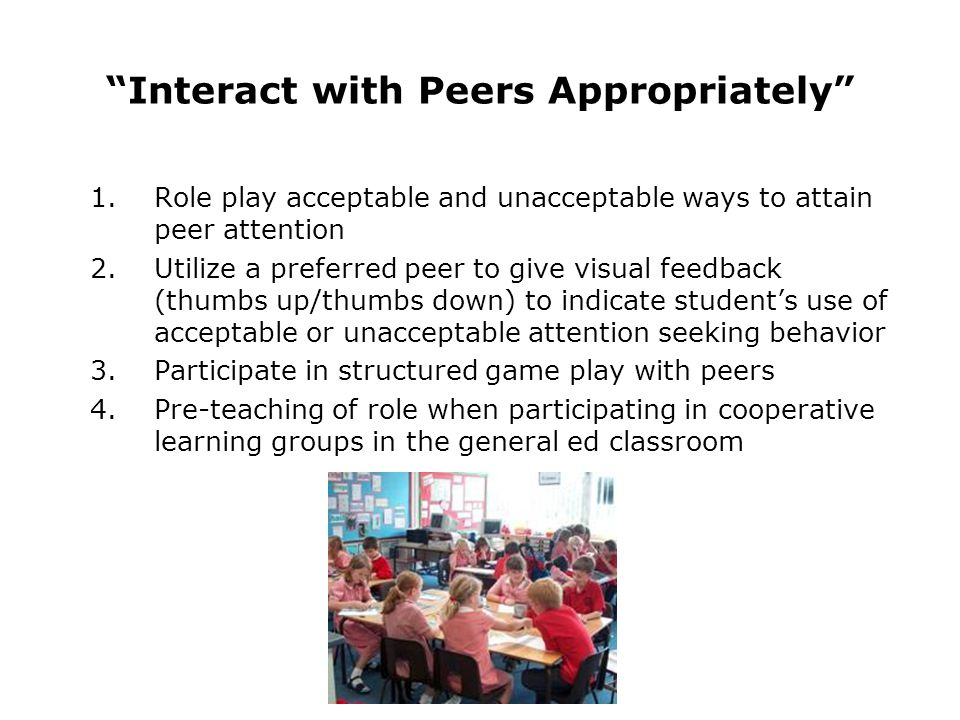 Interact with Peers Appropriately