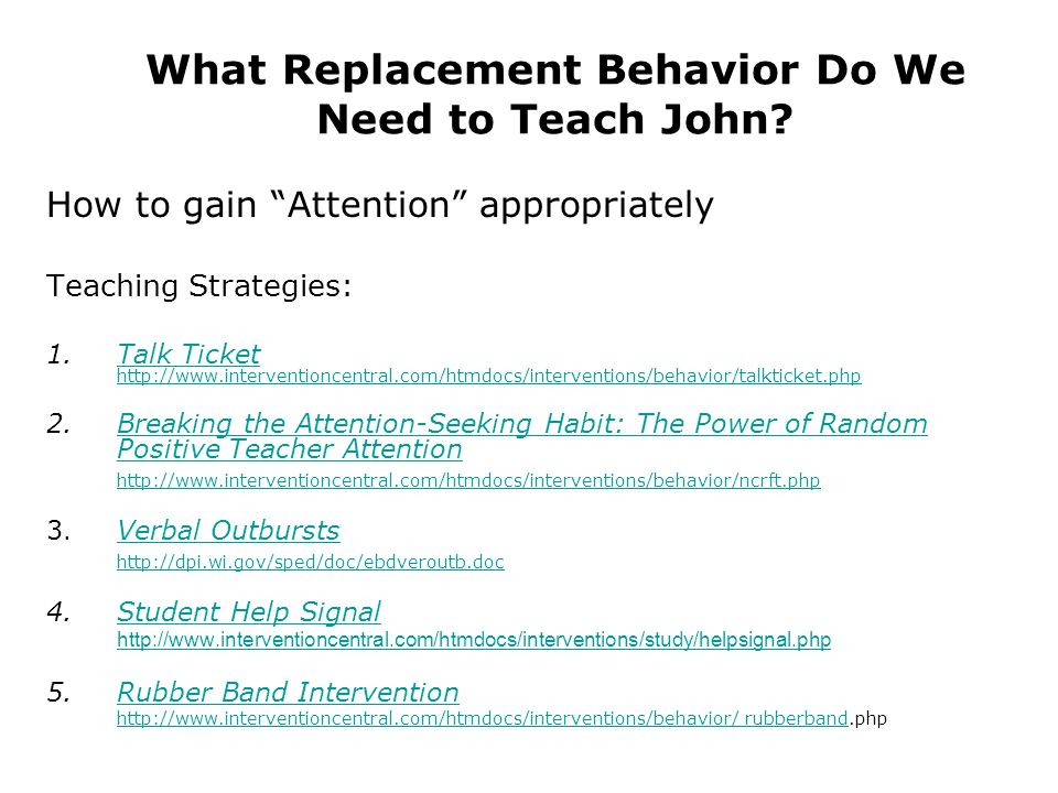 What Replacement Behavior Do We Need to Teach John