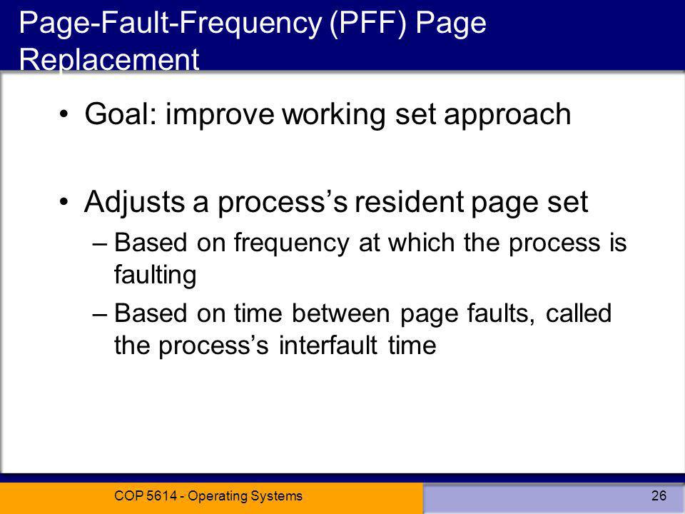 Page-Fault-Frequency (PFF) Page Replacement