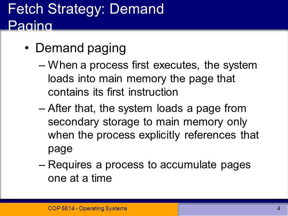 Fetch Strategy: Demand Paging