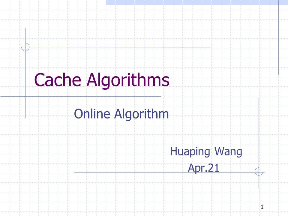 Online Algorithm Huaping Wang Apr.21
