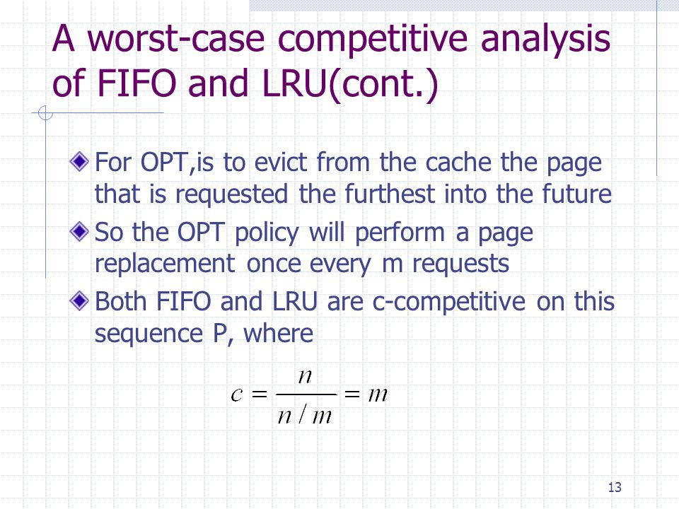 A worst-case competitive analysis of FIFO and LRU(cont.)