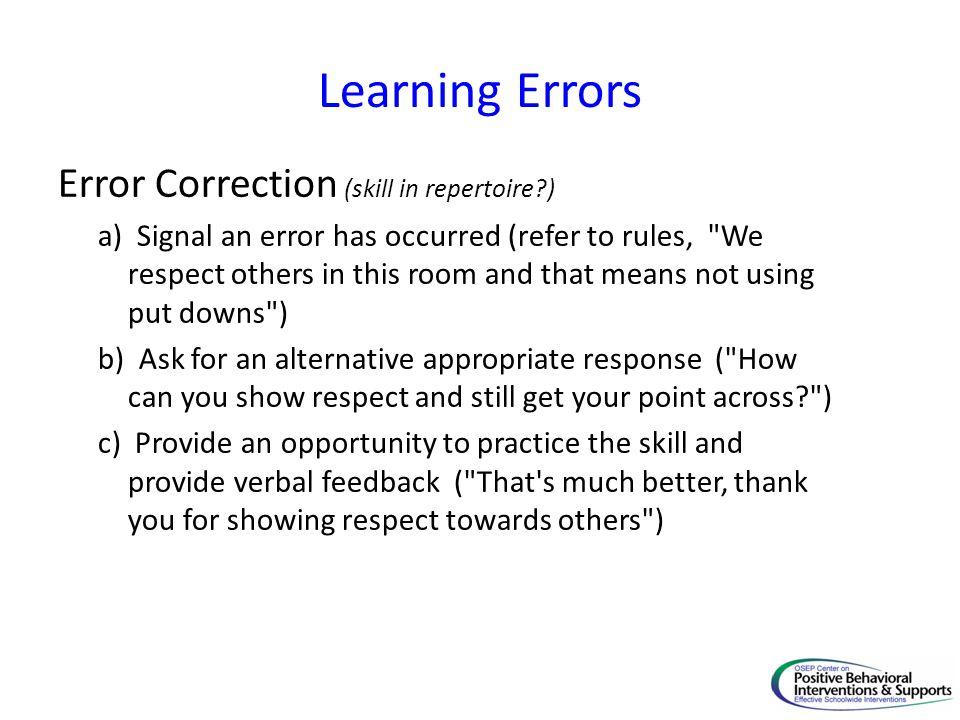 Learning Errors Error Correction (skill in repertoire )