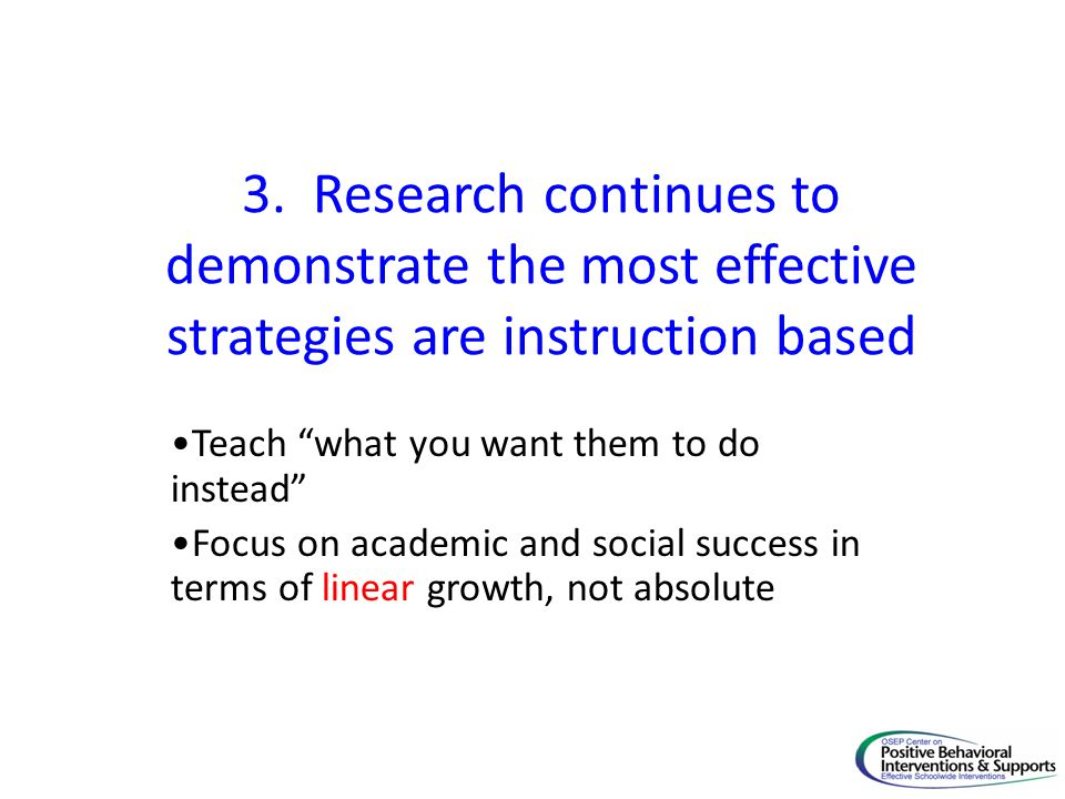 3. Research continues to demonstrate the most effective strategies are instruction based
