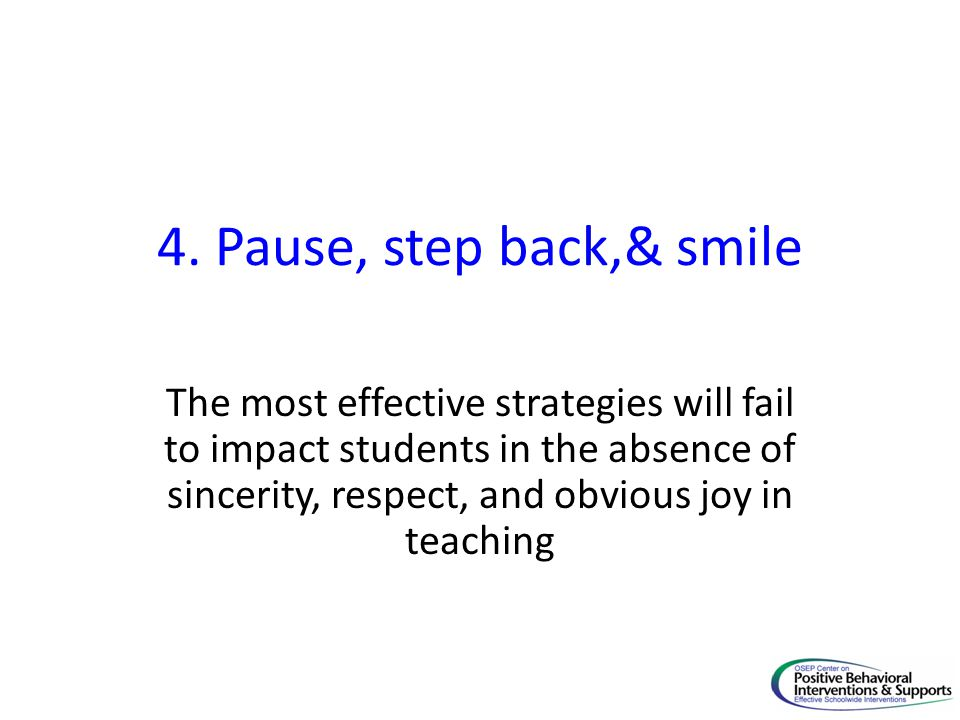 4. Pause, step back,& smile