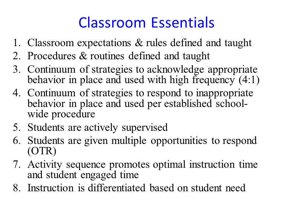 Classroom Essentials Classroom expectations & rules defined and taught