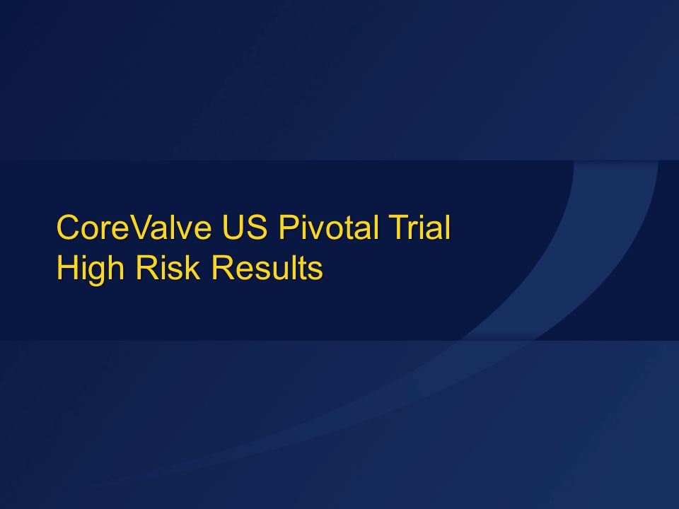 CoreValve US Pivotal Trial High Risk Results