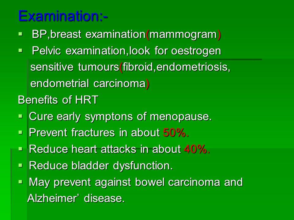 Examination:- BP,breast examination(mammogram)