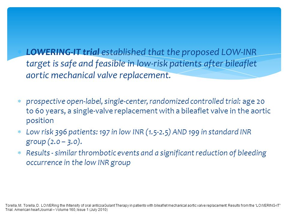 LOWERING-IT trial established that the proposed LOW-INR target is safe and feasible in low-risk patients after bileaflet aortic mechanical valve replacement.