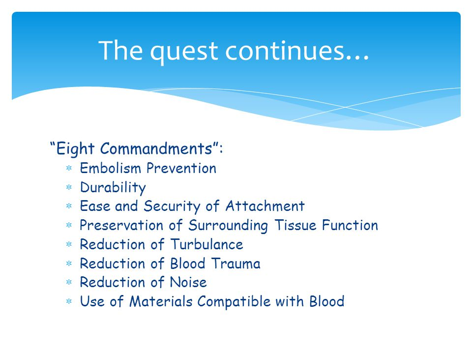The quest continues… Eight Commandments : Embolism Prevention