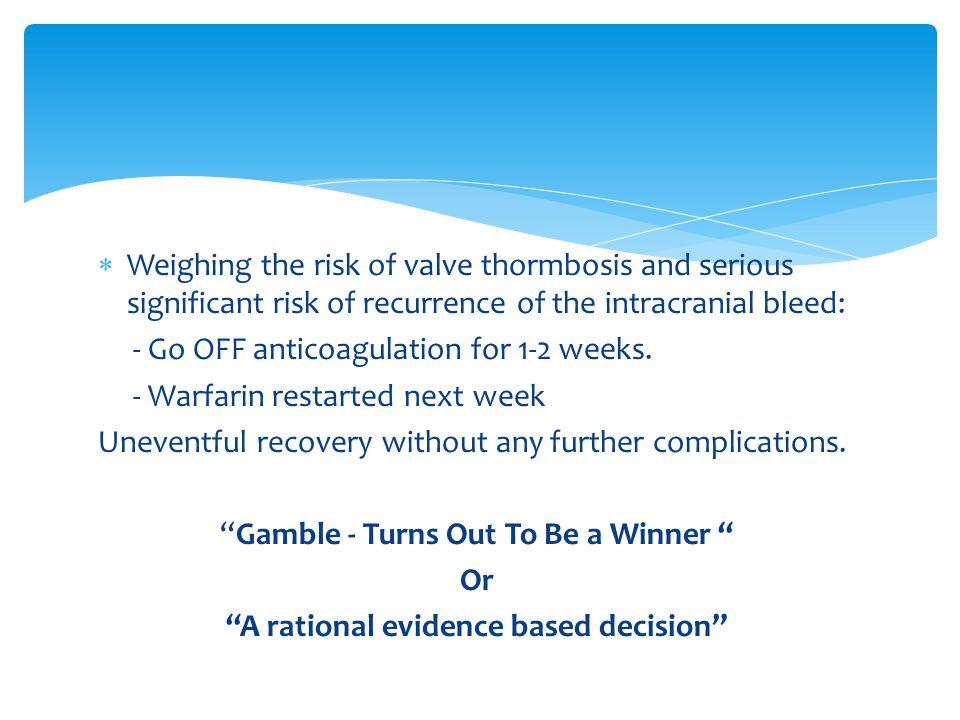 - Go OFF anticoagulation for 1-2 weeks. - Warfarin restarted next week