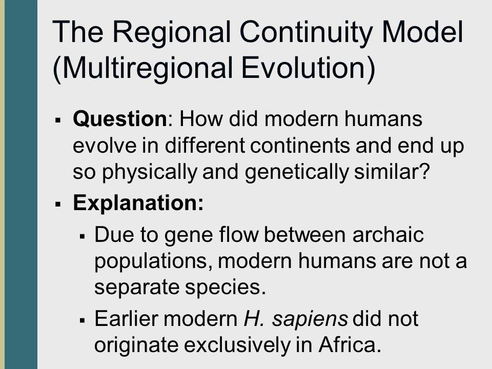 The Regional Continuity Model (Multiregional Evolution)