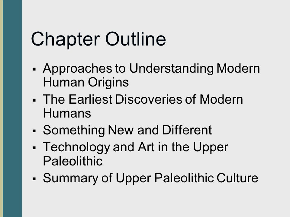 Chapter Outline Approaches to Understanding Modern Human Origins