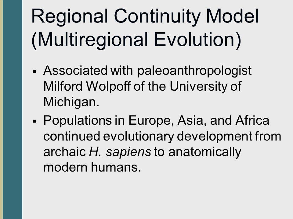 Regional Continuity Model (Multiregional Evolution)