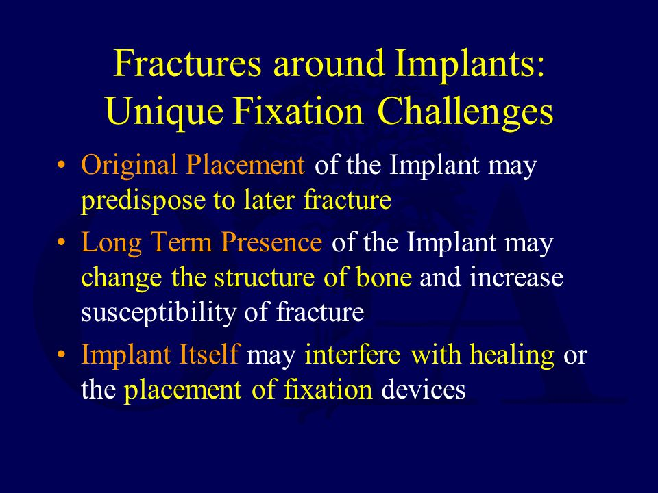 Fractures around Implants: Unique Fixation Challenges