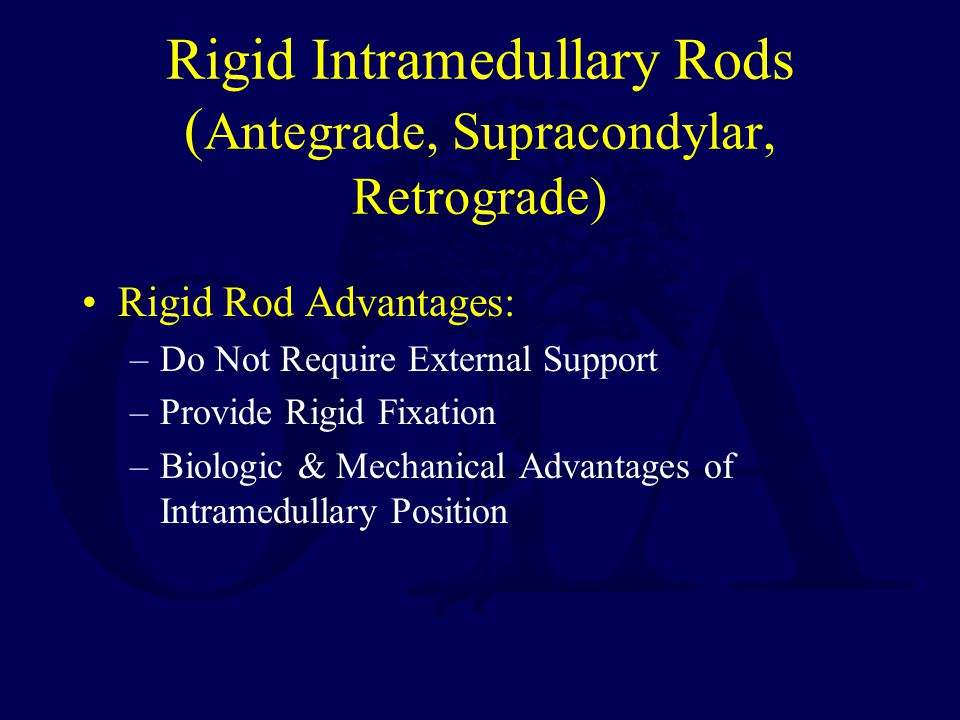 Rigid Intramedullary Rods (Antegrade, Supracondylar, Retrograde)