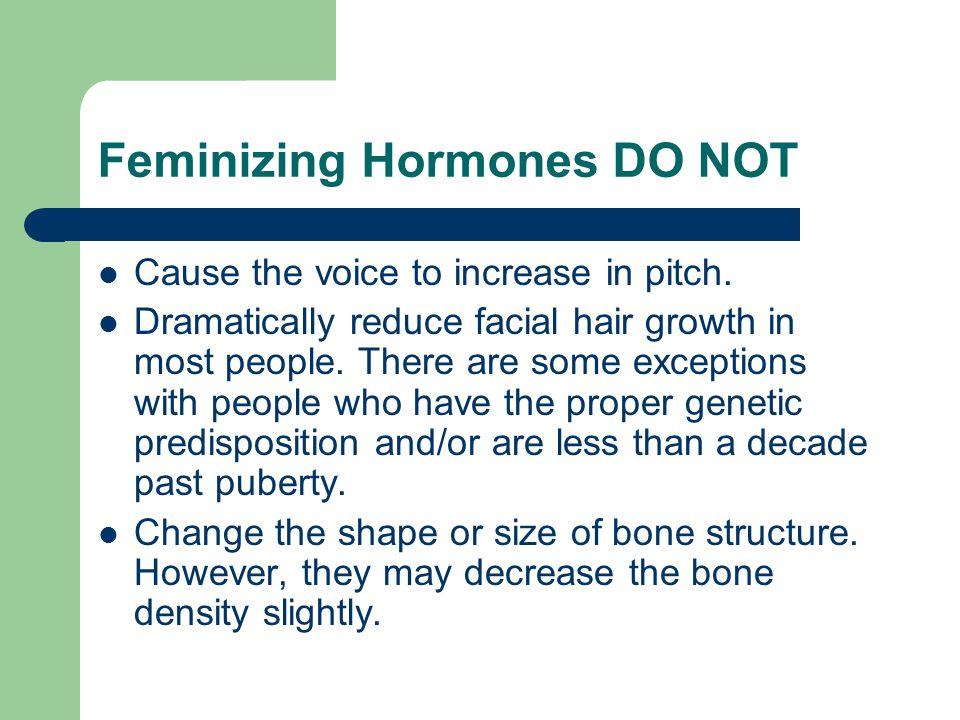 Feminizing Hormones DO NOT