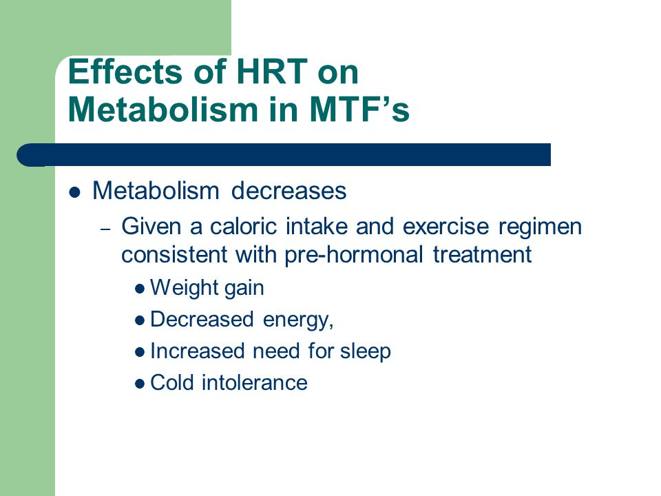 Effects of HRT on Metabolism in MTF's