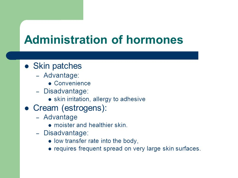 Administration of hormones