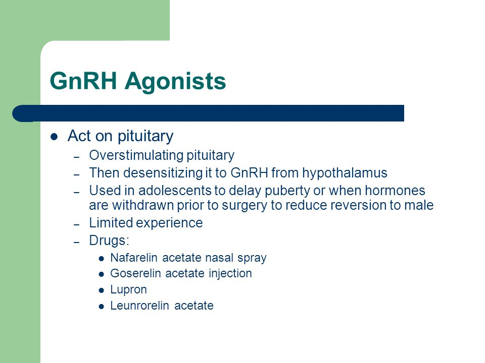 GnRH Agonists Act on pituitary Overstimulating pituitary