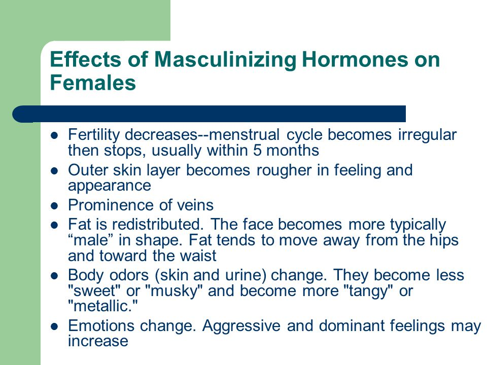 Effects of Masculinizing Hormones on Females