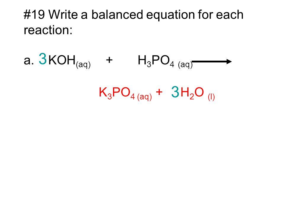 3 3 #19 Write a balanced equation for each reaction: