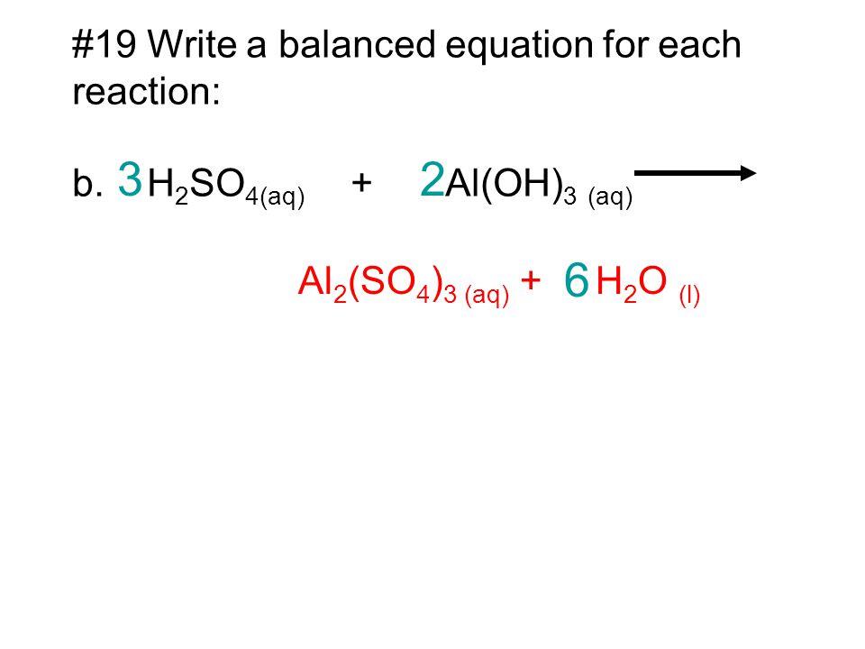 3 2 6 #19 Write a balanced equation for each reaction:
