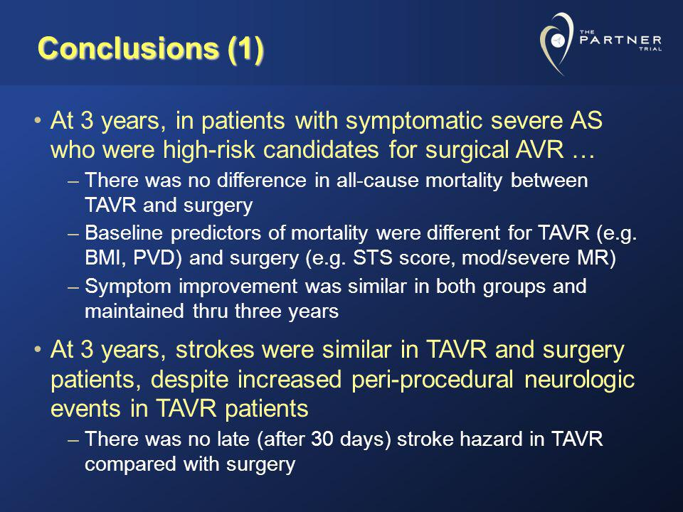 Conclusions (1) At 3 years, in patients with symptomatic severe AS who were high-risk candidates for surgical AVR …