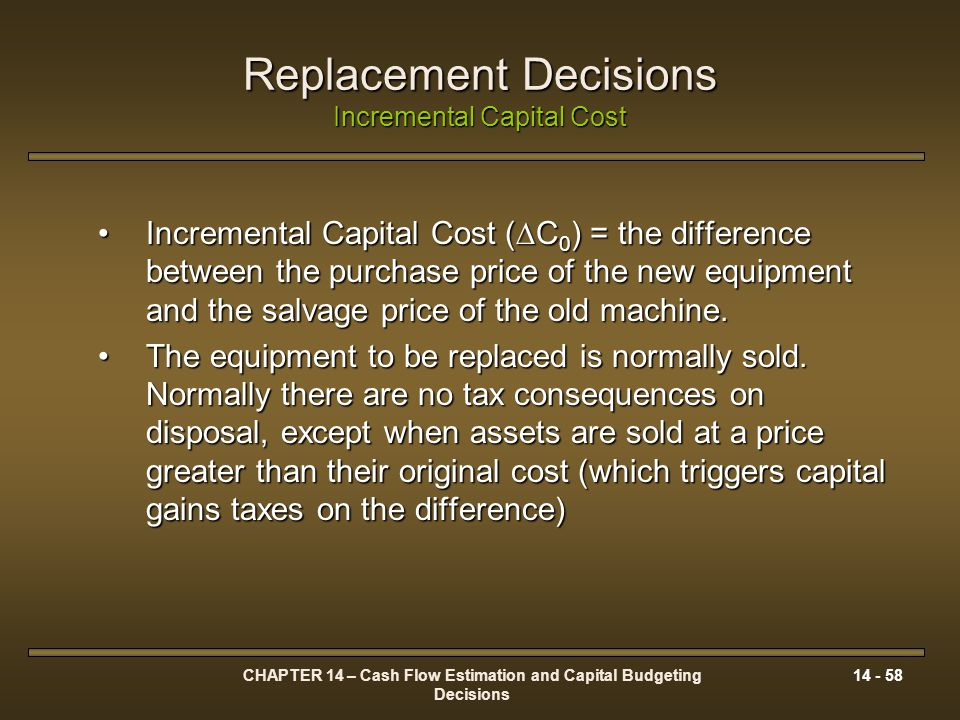Replacement Decisions Incremental Capital Cost