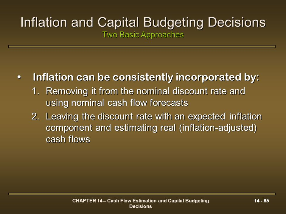 Inflation and Capital Budgeting Decisions Two Basic Approaches