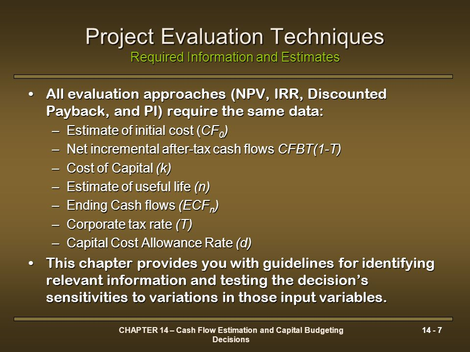 Project Evaluation Techniques Required Information and Estimates