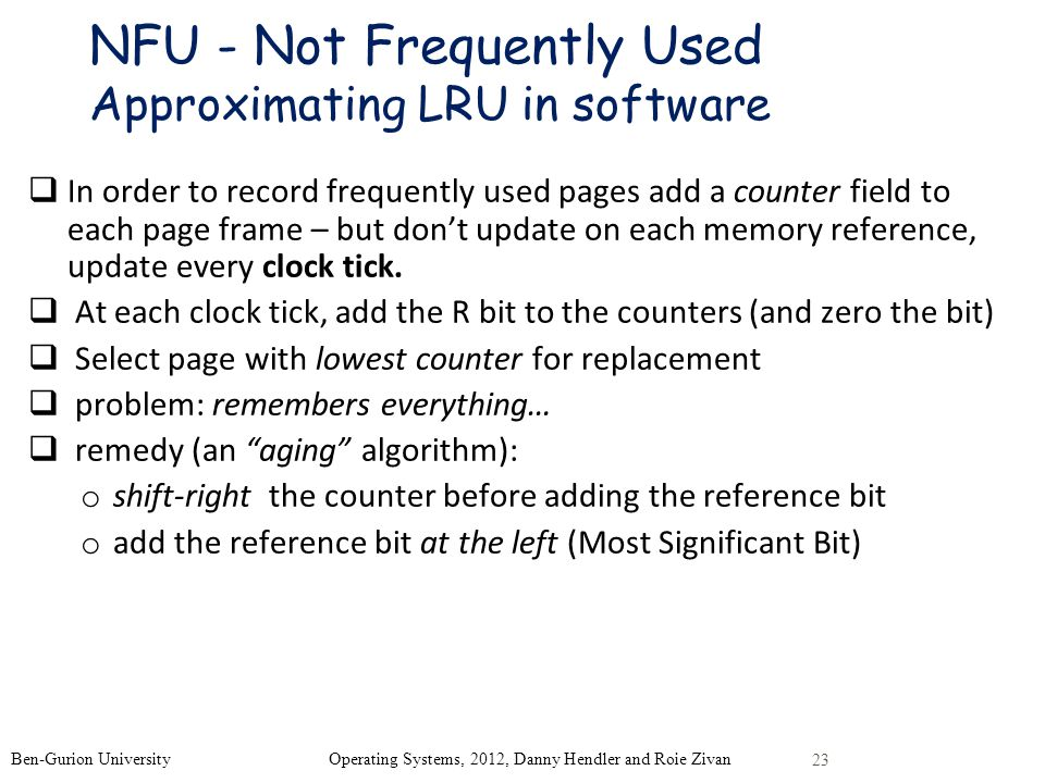 NFU - Not Frequently Used Approximating LRU in software