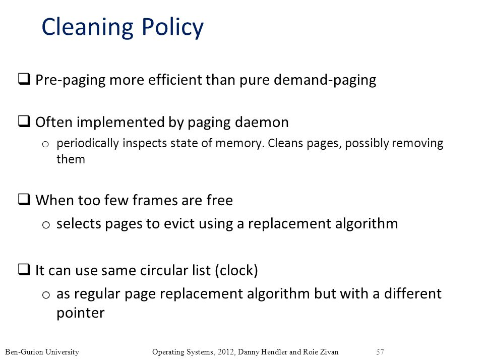 Cleaning Policy Pre-paging more efficient than pure demand-paging