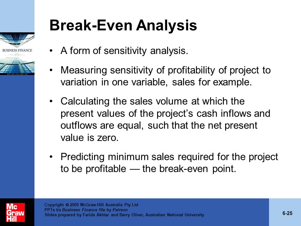 Break-Even Analysis A form of sensitivity analysis.