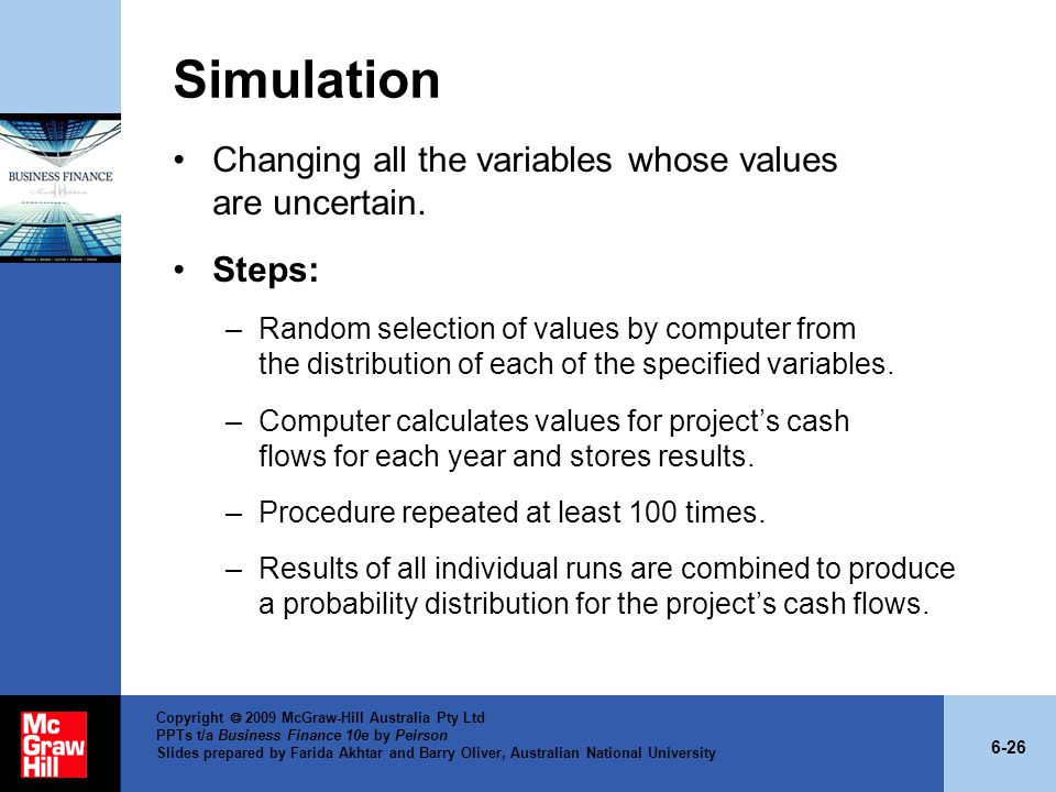 Simulation Changing all the variables whose values are uncertain.