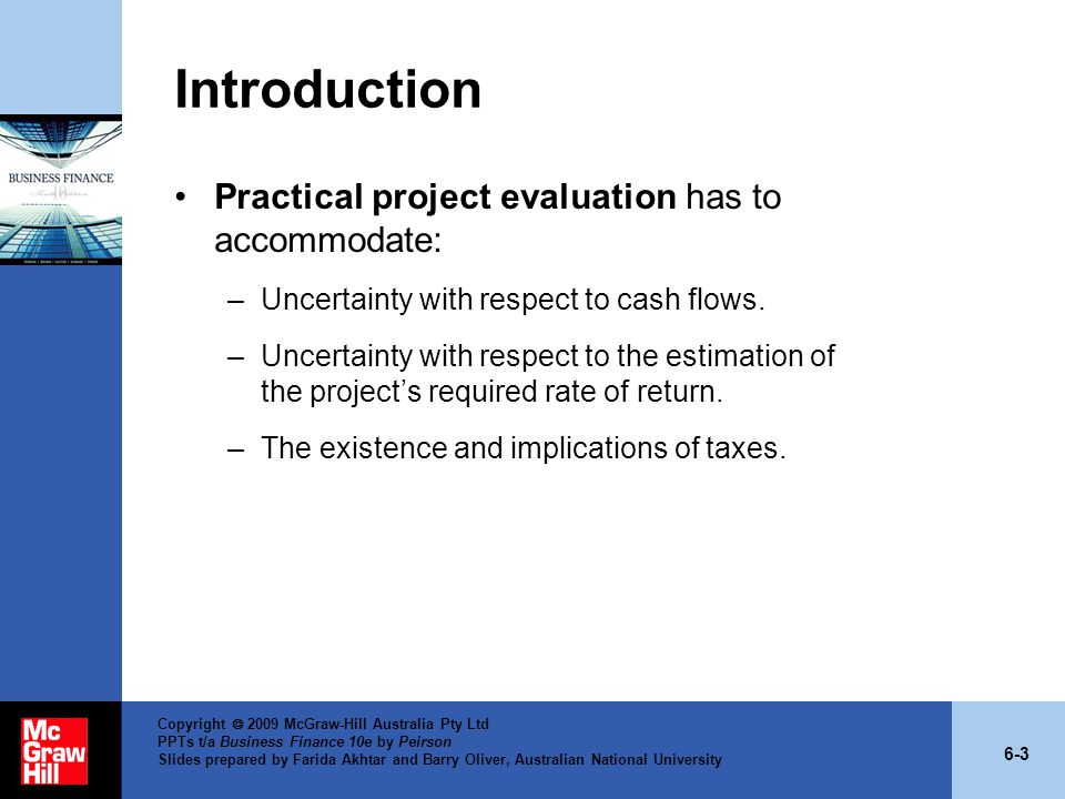 Introduction Practical project evaluation has to accommodate: