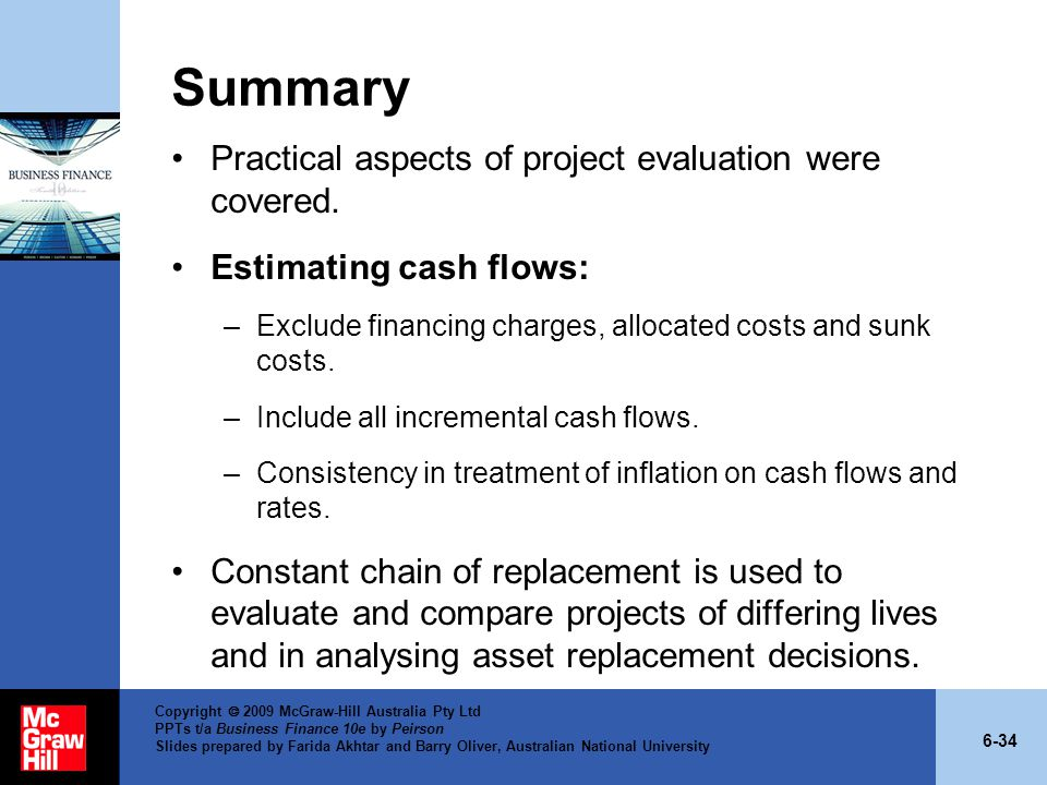 Summary Practical aspects of project evaluation were covered.