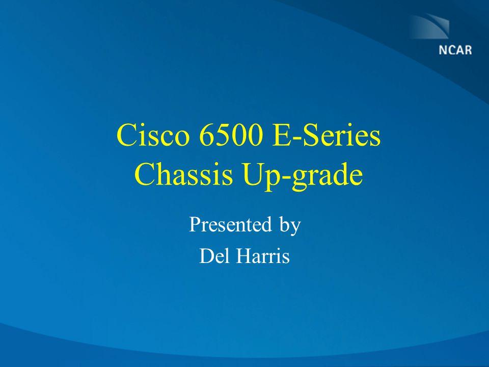Cisco 6500 E-Series Chassis Up-grade