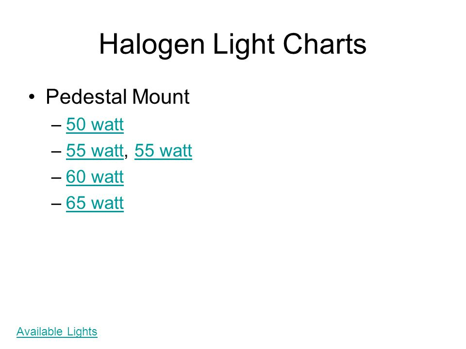 Halogen Light Charts Pedestal Mount 50 watt 55 watt, 55 watt 60 watt