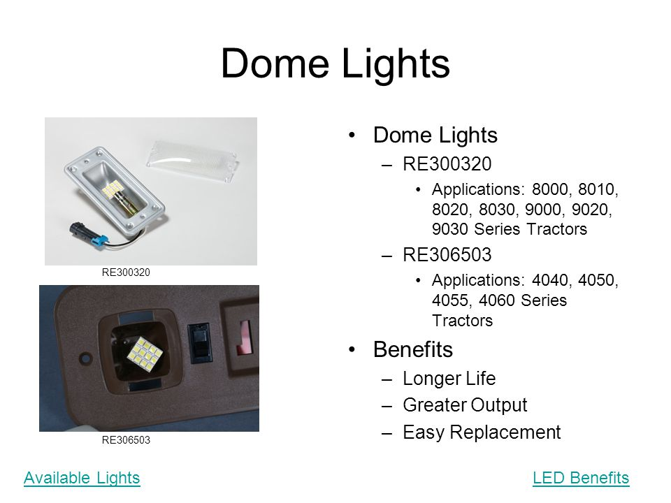 Dome Lights Dome Lights Benefits RE300320 RE306503 Longer Life