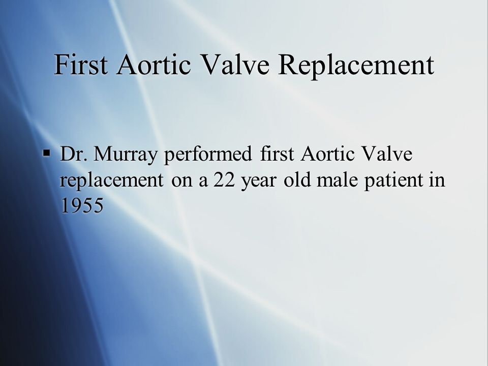 First Aortic Valve Replacement