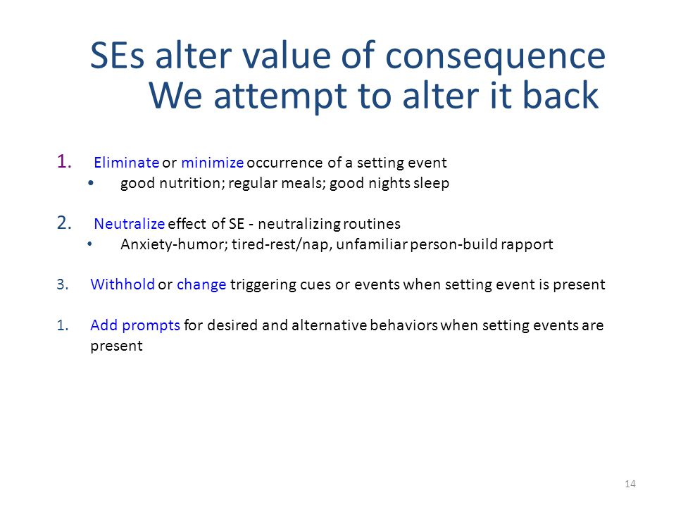 SEs alter value of consequence We attempt to alter it back